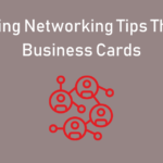 5 Amazing Networking Tips That Beat Business Cards