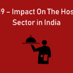 Covid-19 – Impact On The Hospitality Sector in India