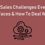 5 Major Sales Challenges Every SaaS Startup Faces & How To Deal With Them